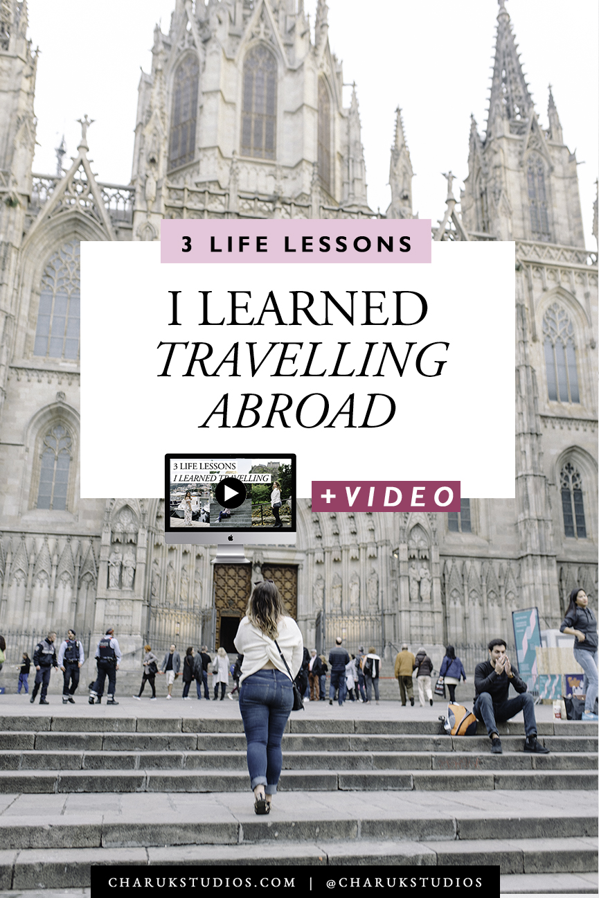 3 Life Lessons I Learned Travelling Abroad by Charuk Studios
