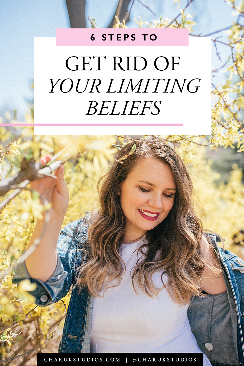 6 Steps to Get Rid of Your Limiting Beliefs by Charuk Studios