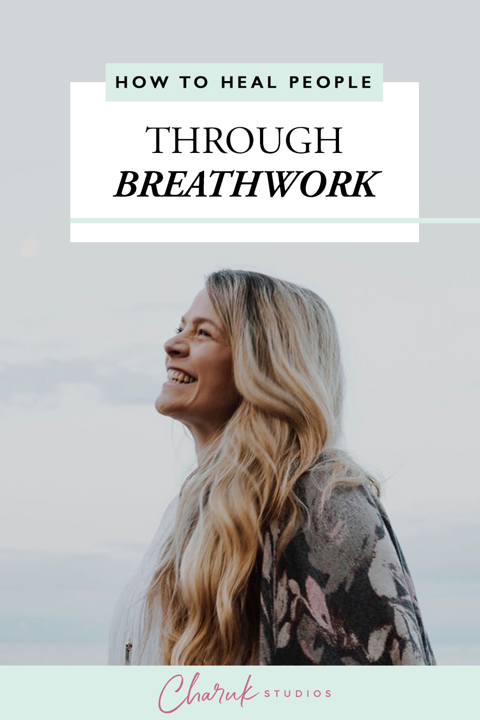 How to Heal People Through Breathwork by Charuk Studios