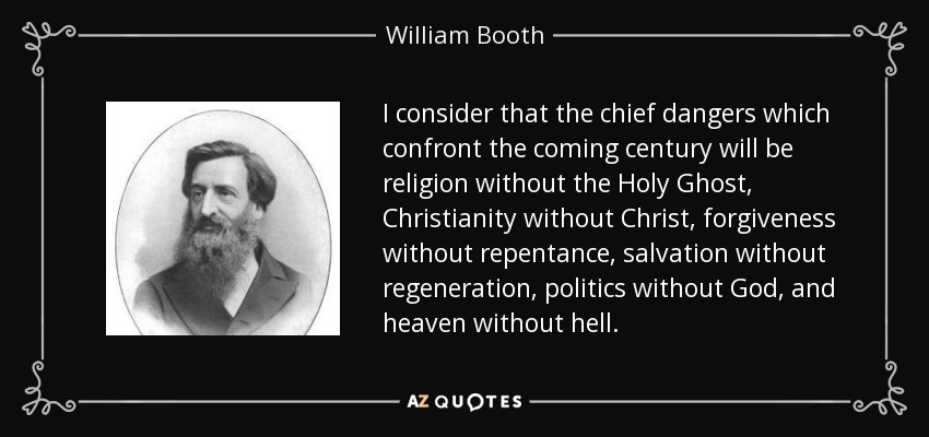 quote-i-consider-that-the-chief-dangers-which-confront-the-coming-century-will-be-religion-william-booth-76-31-97.jpg