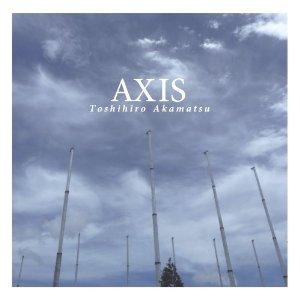 AXIS / 赤松敏弘