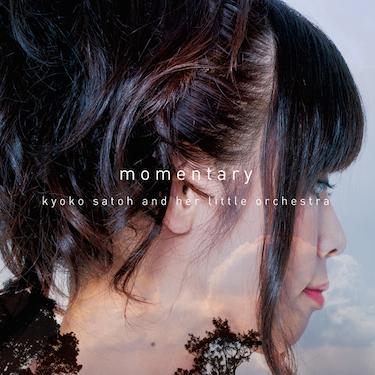 momentary / 佐藤恭子リトルオーケストラ