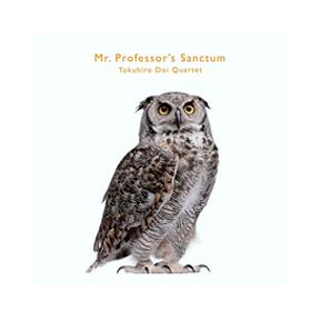 Mr. Professor's Sanctum / 土井徳浩Quartet