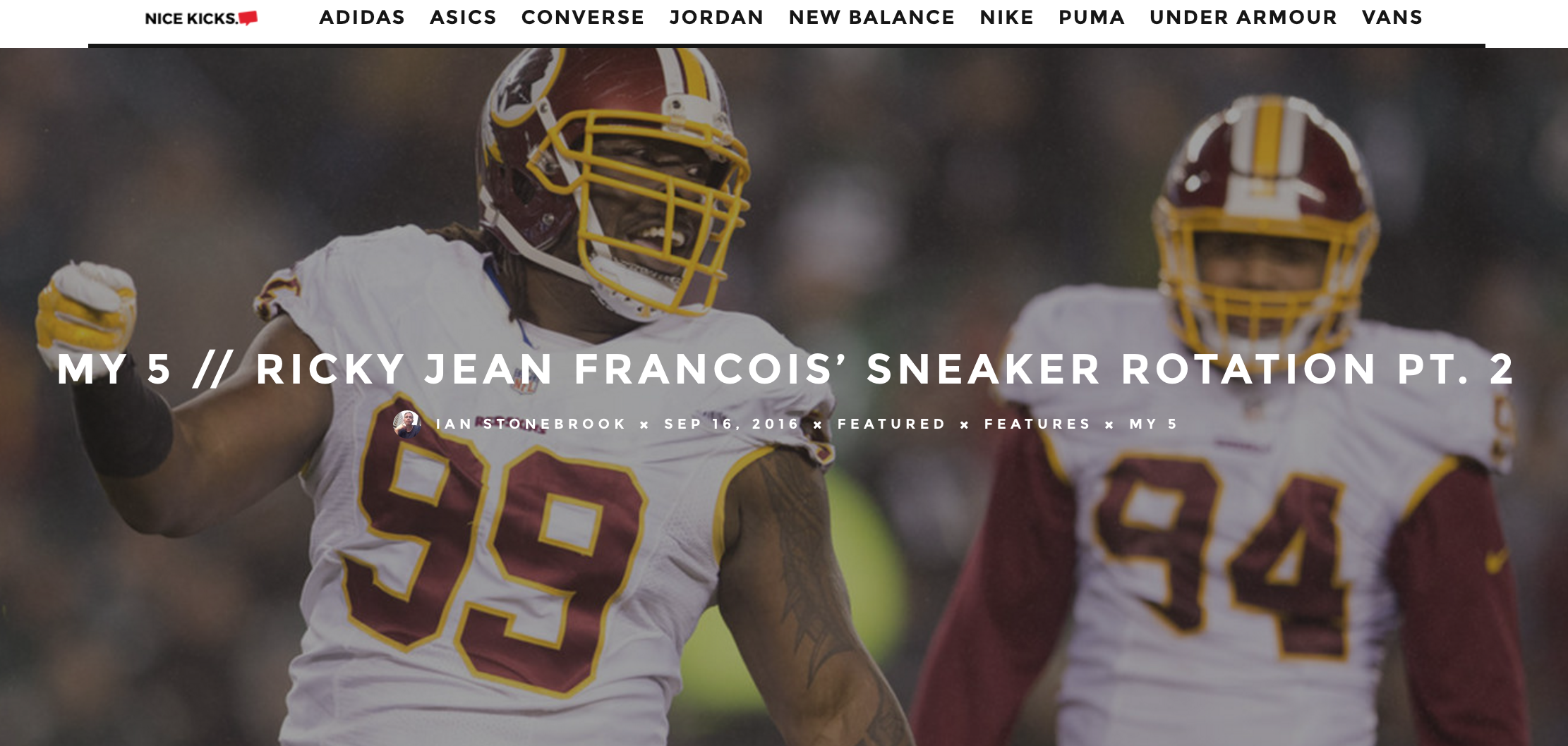 Redskins' ricky jean francois breaks down the five pairs of sneakers currently in his rotation for nice kicks.