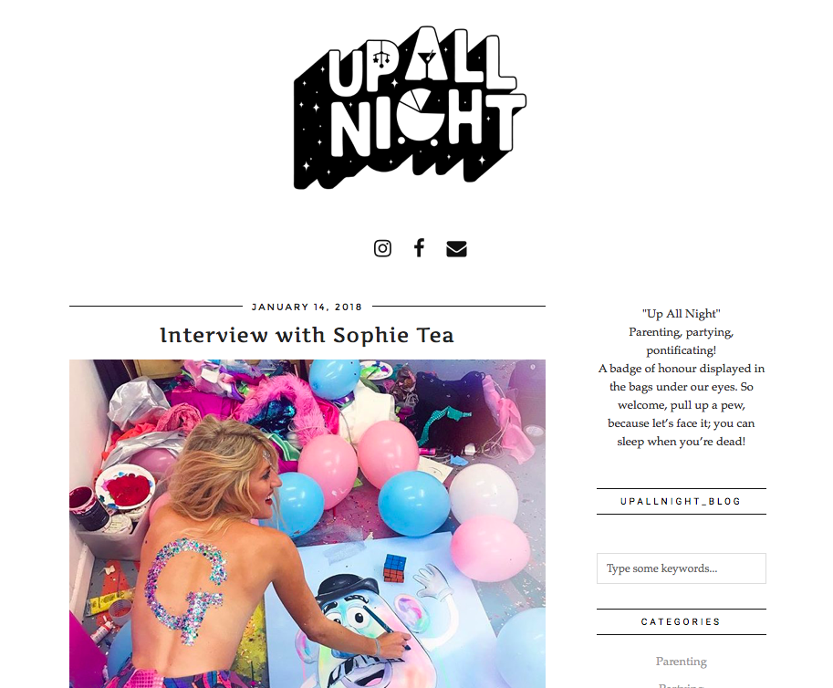 Up All Night     Interview with Sophie Tea   January 2018