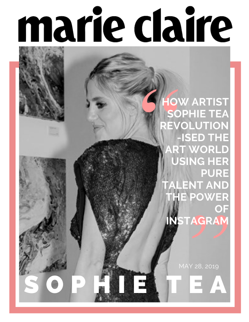 Marie Claire     'How Artist Sophie Tea Revolutionised The Art World Using Her Pure Talent And The Power Of Instagram'   March 2019