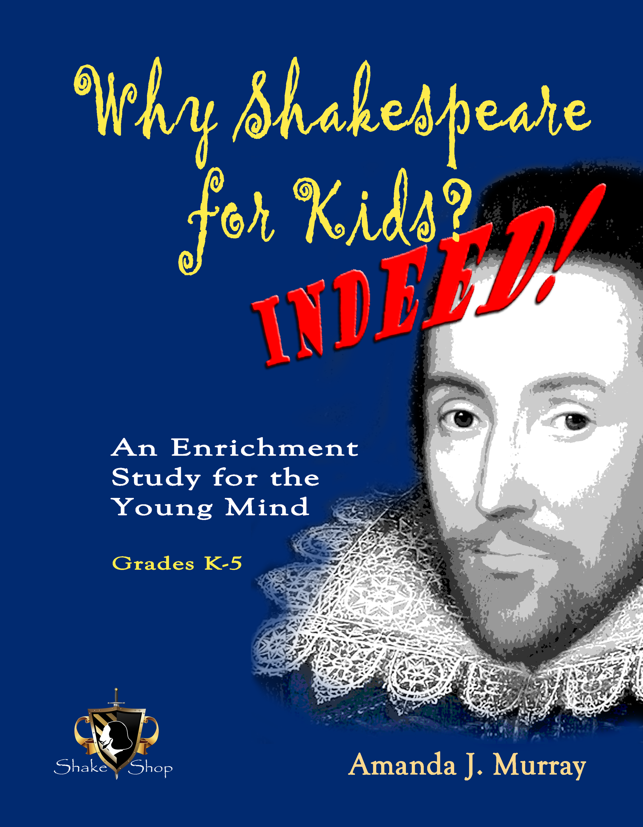 """Why Shakespeare for Kids? Indeed!"" takes some of the core curriculum and presents a firm foundation to build on for study when a child grows older."