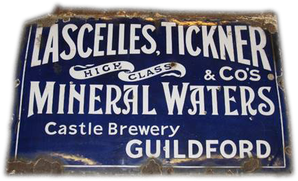 Lascelles, Tickner & Co's, made tonic waters and soft drinks in Guildford until 1927