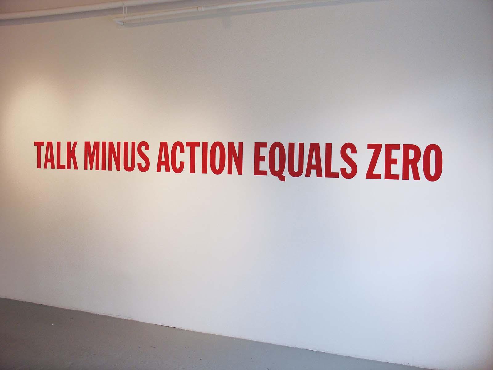 Talk Minus Action, 2010, 14.25 x 160 inches, vinyl