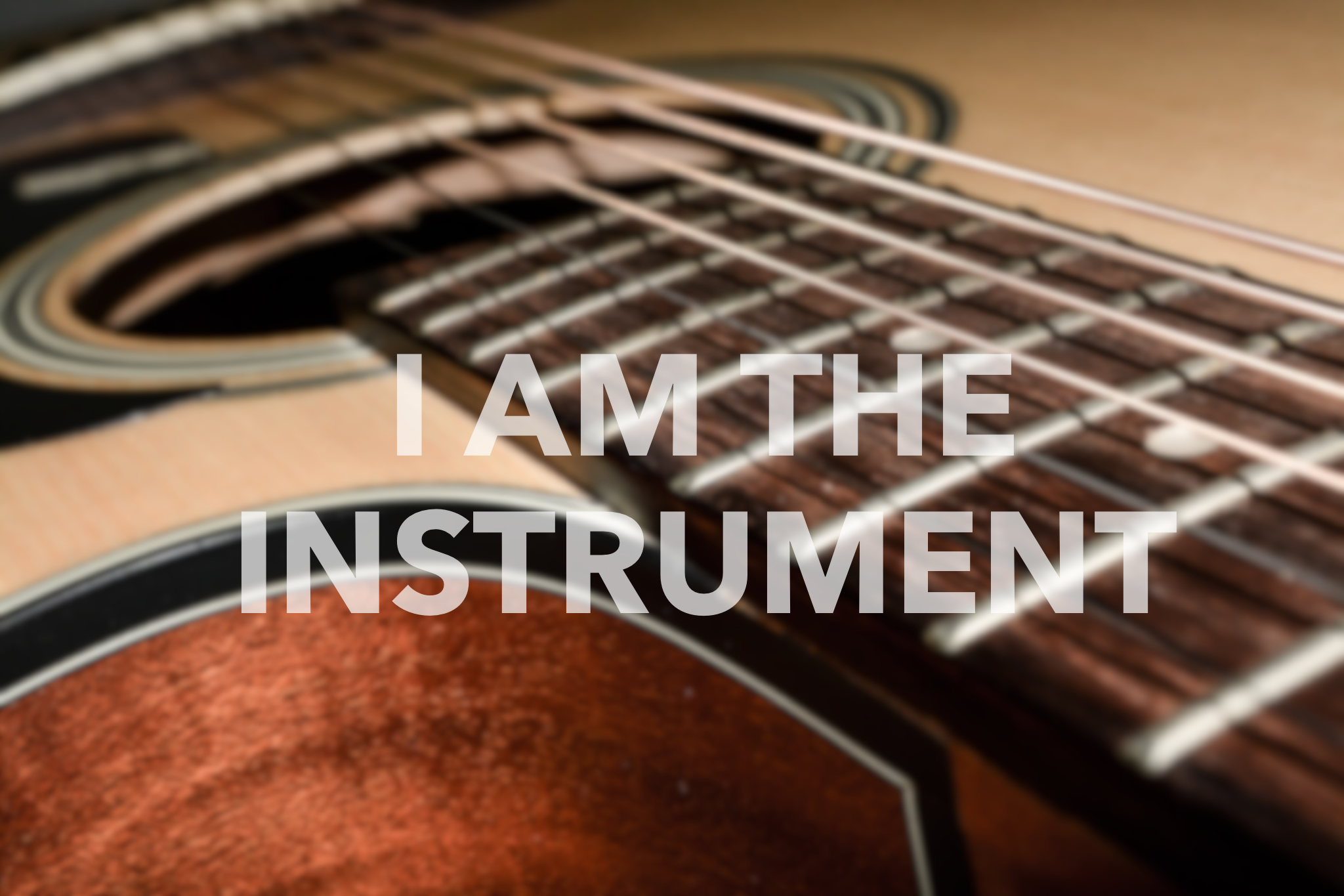 I AM THE INSTRUMENT