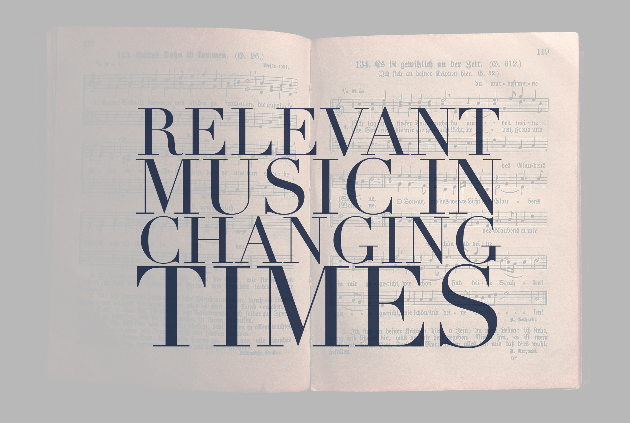 RELEVANT MUSIC IN CHANGING TIMES