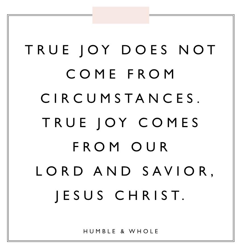 True Joy Comes From Jesus Christ