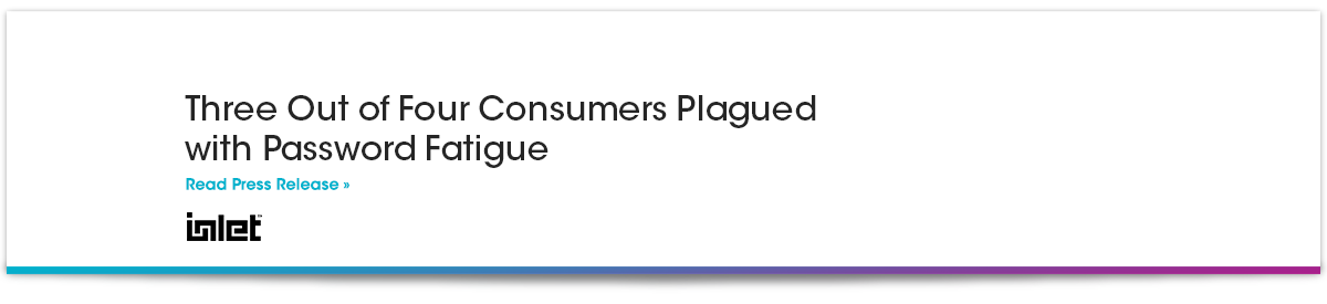 Three Out of Four Consumers Plagued with Password Fatigue.png