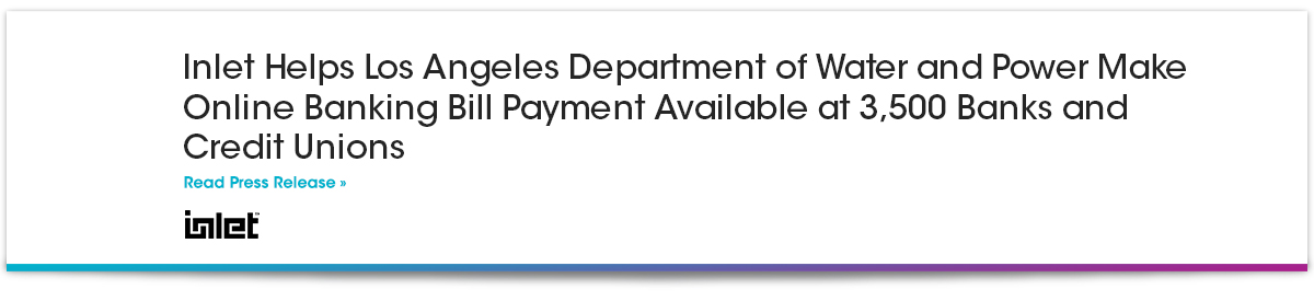 Inlet Helps Los Angeles Department of Water and Power Make Online Banking Bill Payment Available at 3,500 Banks and Credit Unions