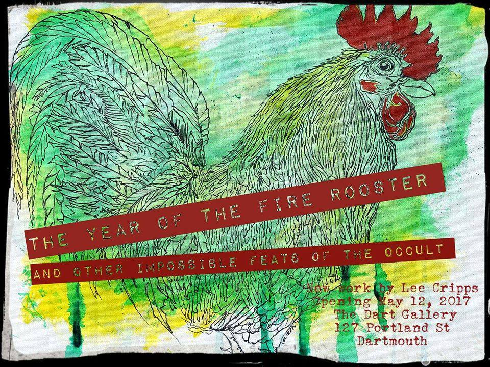 artmouth, NS:    M  agic is everywhere.    In this new series I'll be exploring the figure - rooster and otherwise, continuing my illustration and painting methods, and building in new elements based on my ongoing interest in the occult, superstitions and general theosophy.    Palmistry, witchcraft, tarot, paranormal activity, messages from the afterlife, mathematics, pagan rituals and general, old-fashioned magic.The Fire Rooster in all his glorious shrewdness has taken me to the stars  .     Please join me to witness the impossible feats of the occult this Friday night, May 12 at 7pm, at the Dart Gallery, 127 Portland Street Dartmouth. Public event, all welcome!   - Lee Cripps