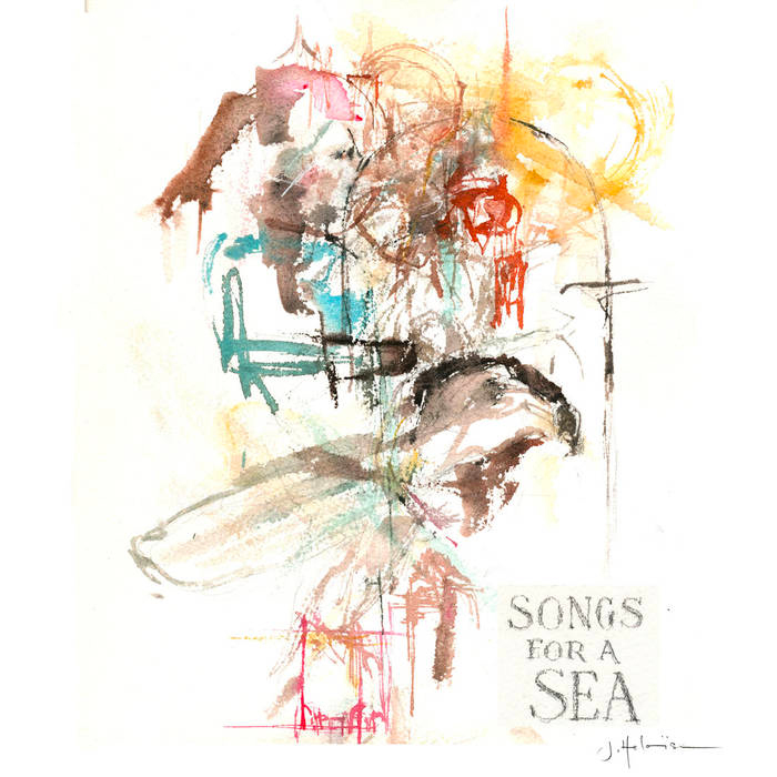 Songs for a Sea, 2015 J.Heloise