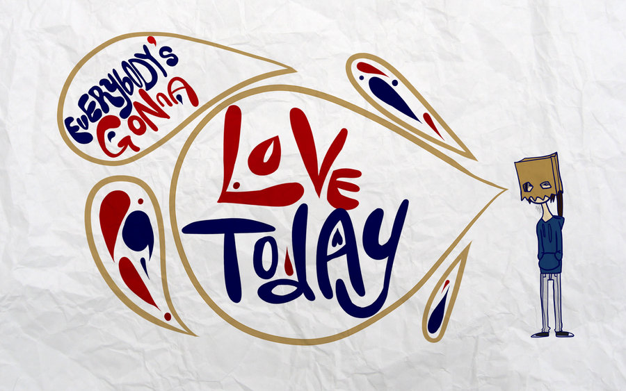 everybody__s_gonna_love_today_by_headphonesattached-d4vyyyn.jpg