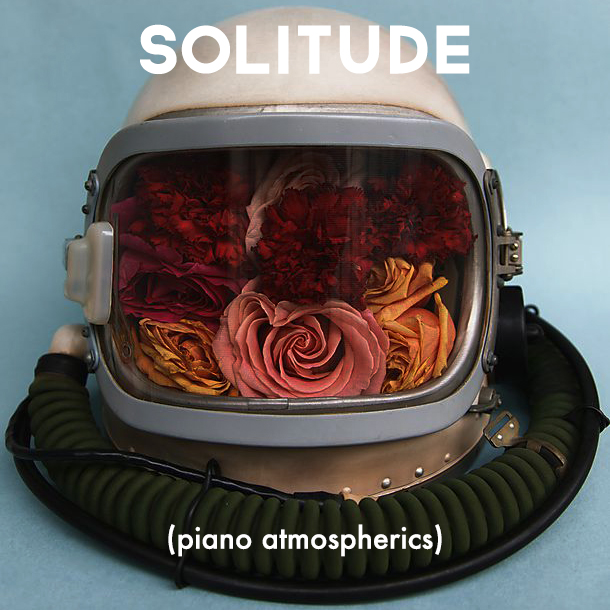 SOLITUDE (PIANO ATMOSPHERICS) - Minimal piano melodies accompanied by textural synths, found sounds & ambient noise. Inspired by the sounds and recordings of Brian Eno, Nils Frahm and Peter Broderick.