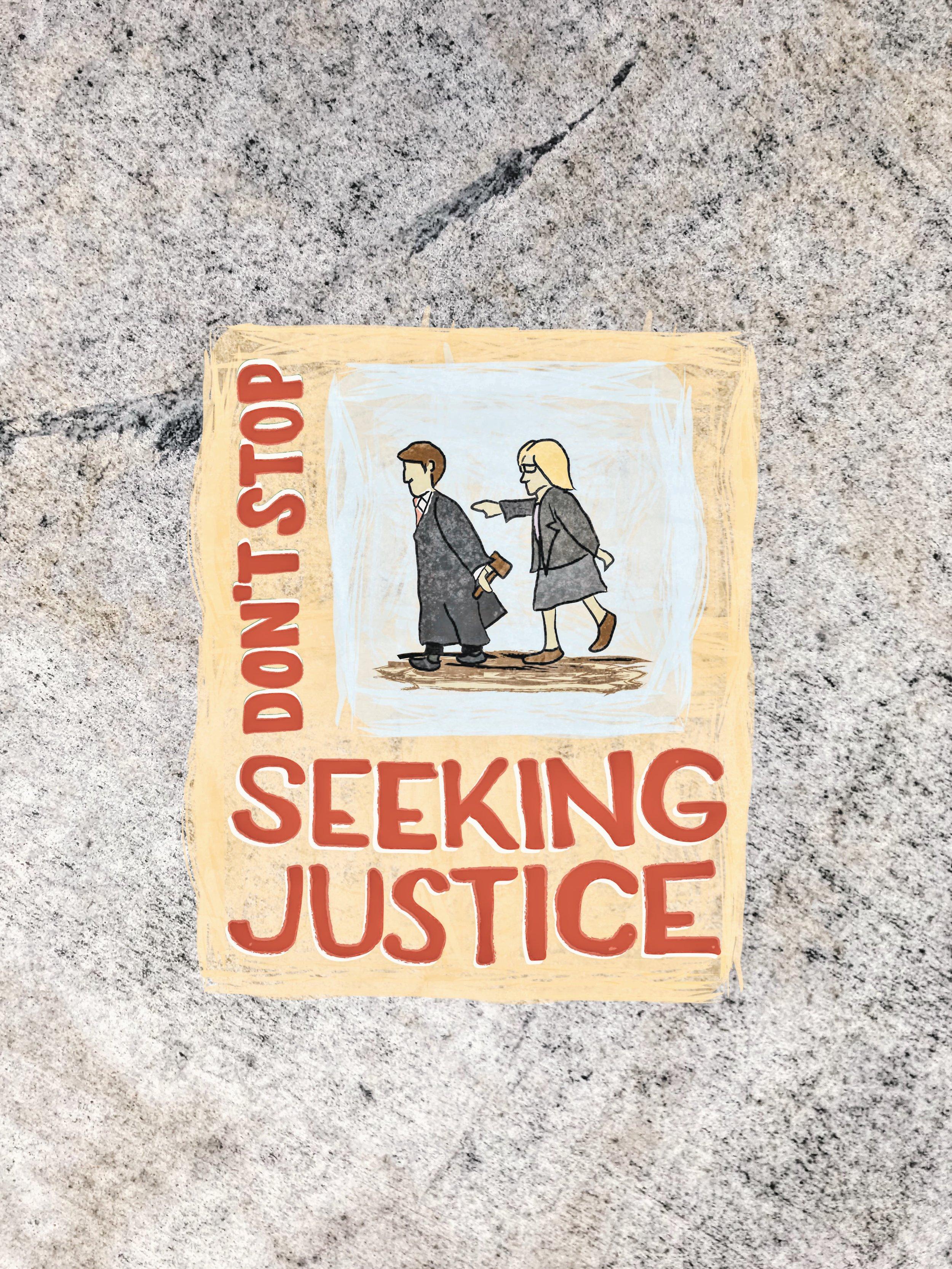#274 Don't Stop Seeking Justice.JPG
