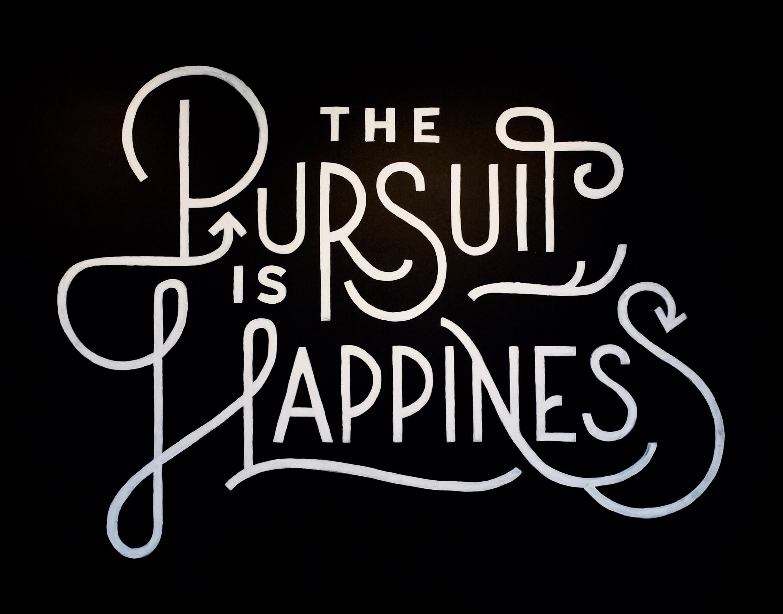The Pursuit Is Happiness.jpeg