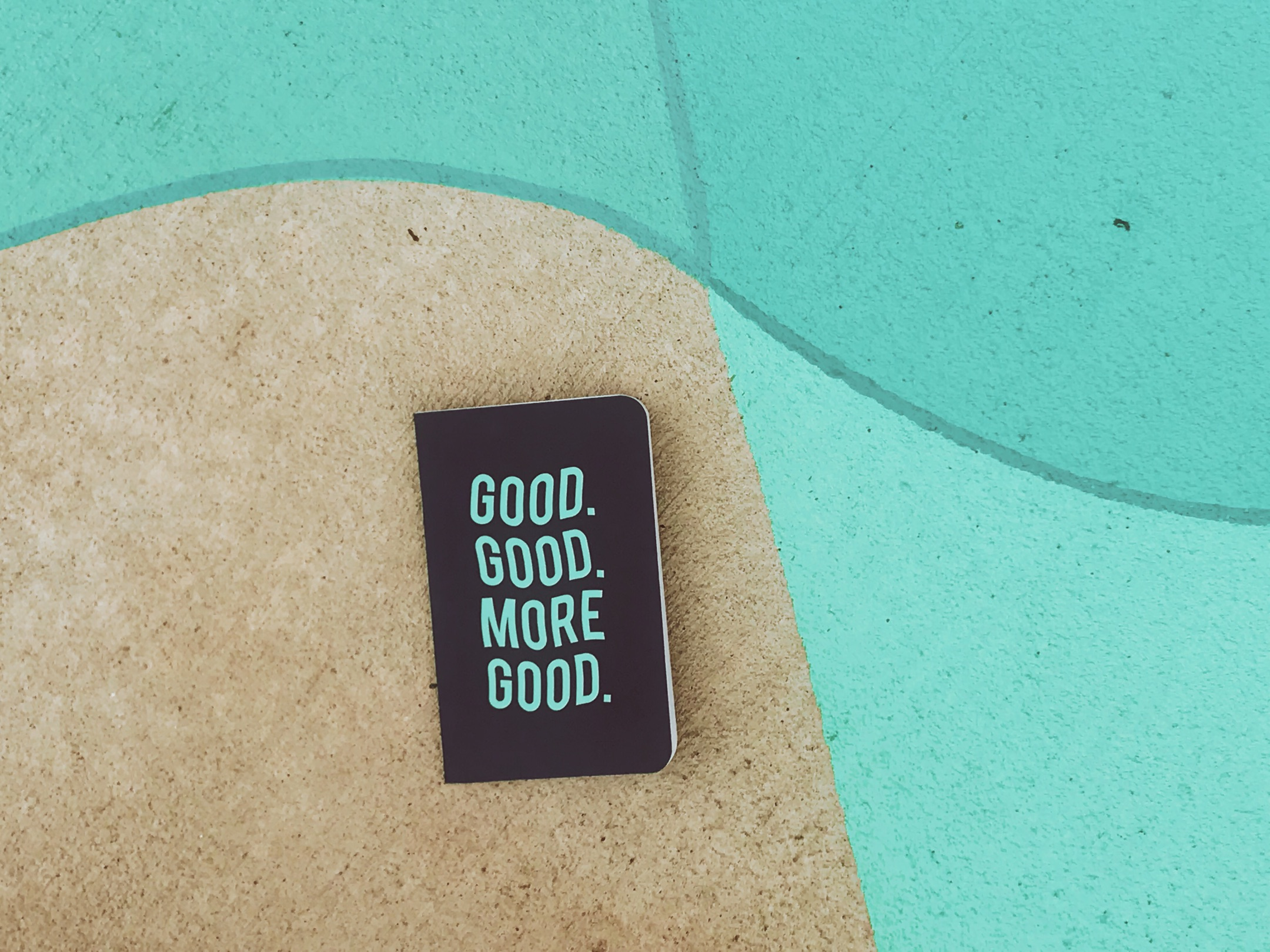 218 Good Good More Good.JPG