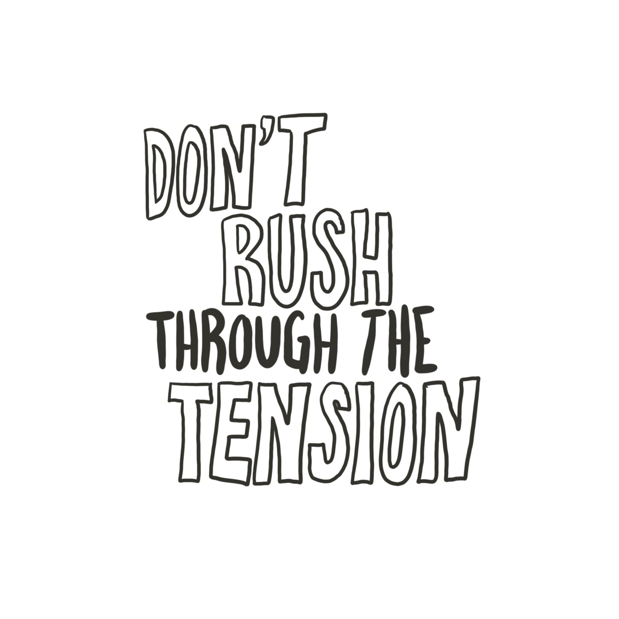 Don't Rush Through the Tension 4.JPG