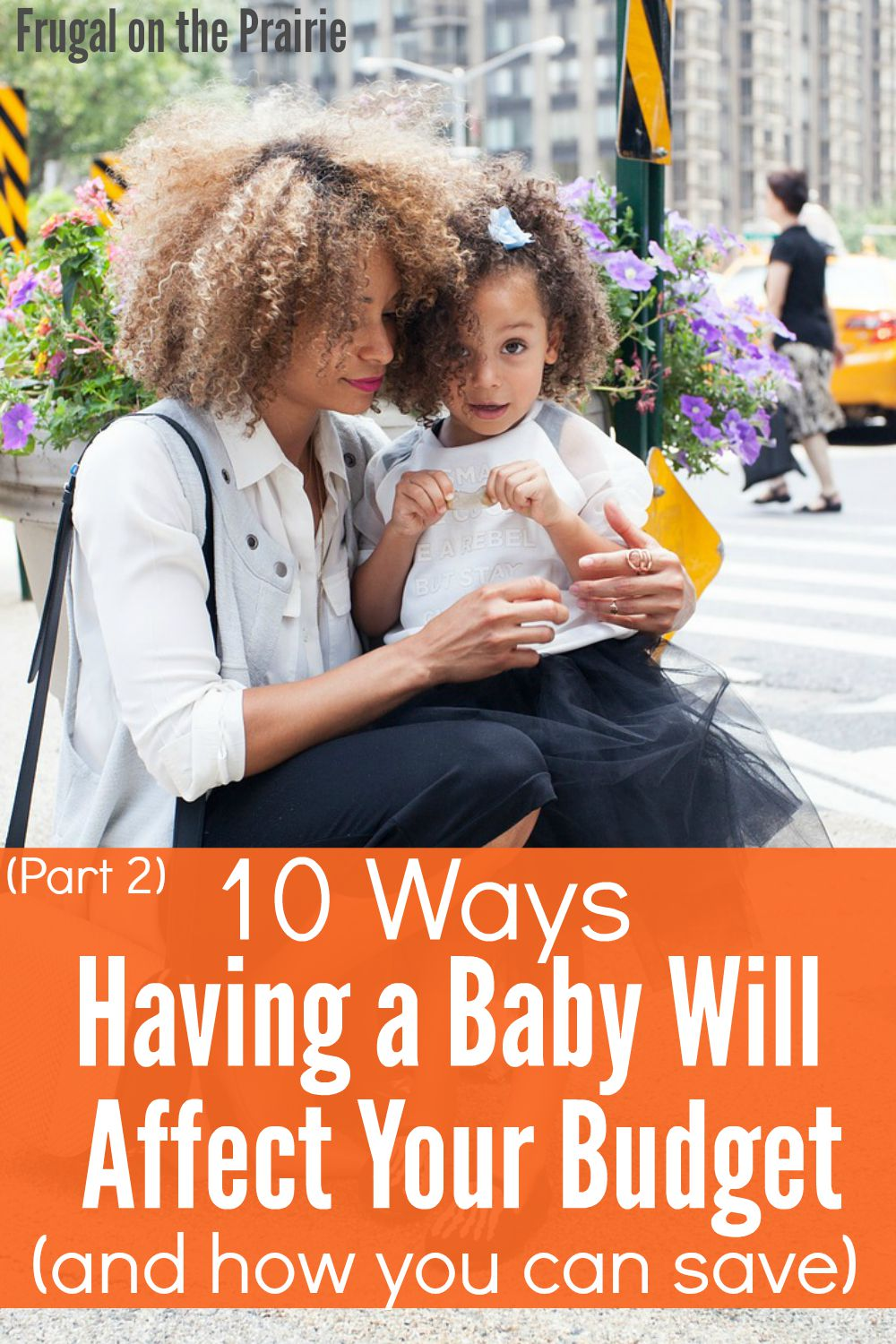 Are you worried about budgeting for a baby? Here are 10 ways having a child will affect your budget, and how you can save money. Part 2 of 2.