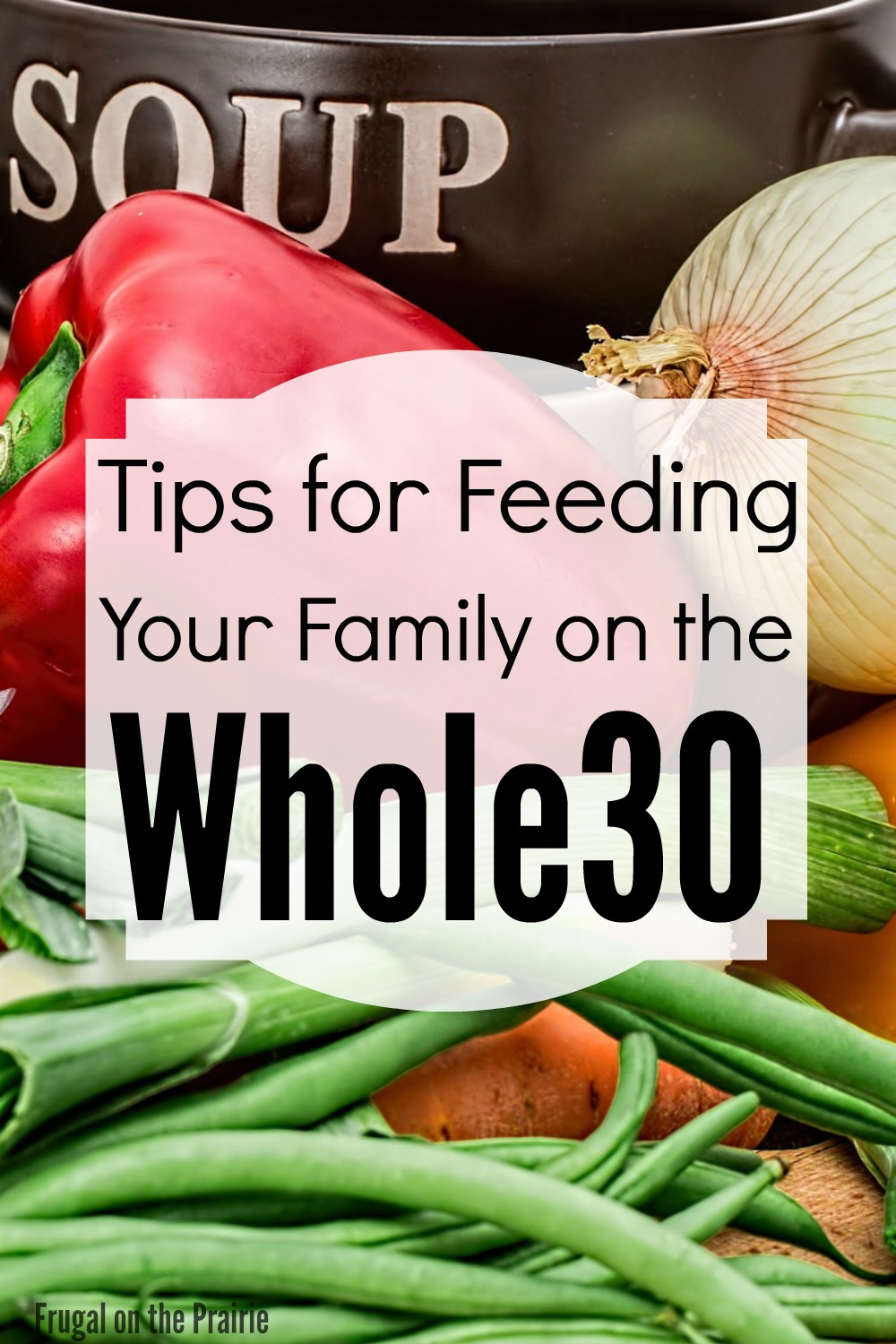 Is eating healthier a part of your New Year Resolutions? I've got some great tips for feeding your family on the Whole30!