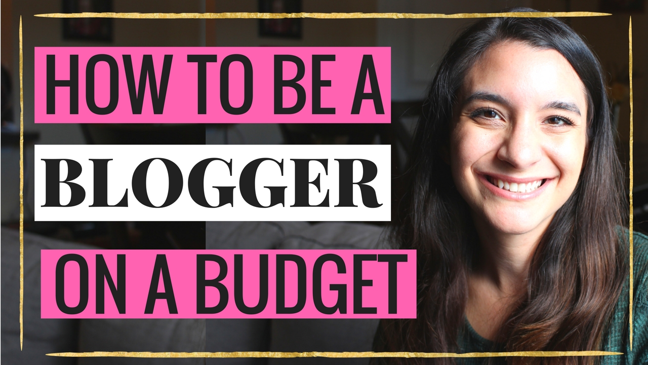 how to be a blogger on a budget.jpg
