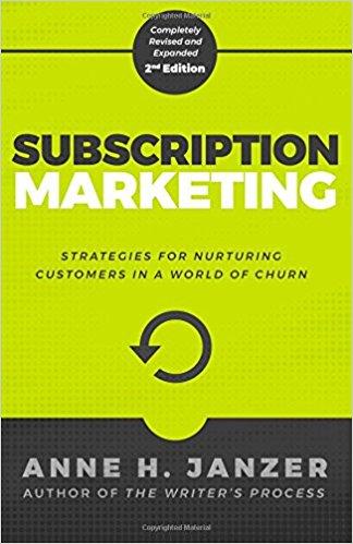 2. Subscription Marketing - By: Anne H. Janzer