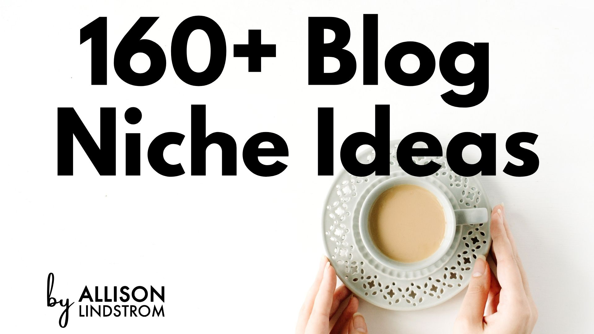 allison lindstrom 160 blog niche ideas.jpg