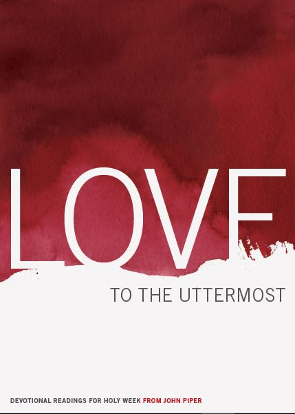 Love to the uttermost.JPG