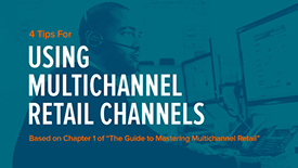 4 Proven Ways for Sellers to Succeed in Multichannel Retail
