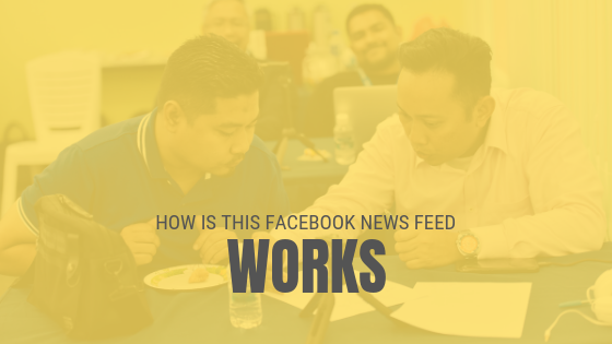 How The Facebook News Feed Algorithm Works.png