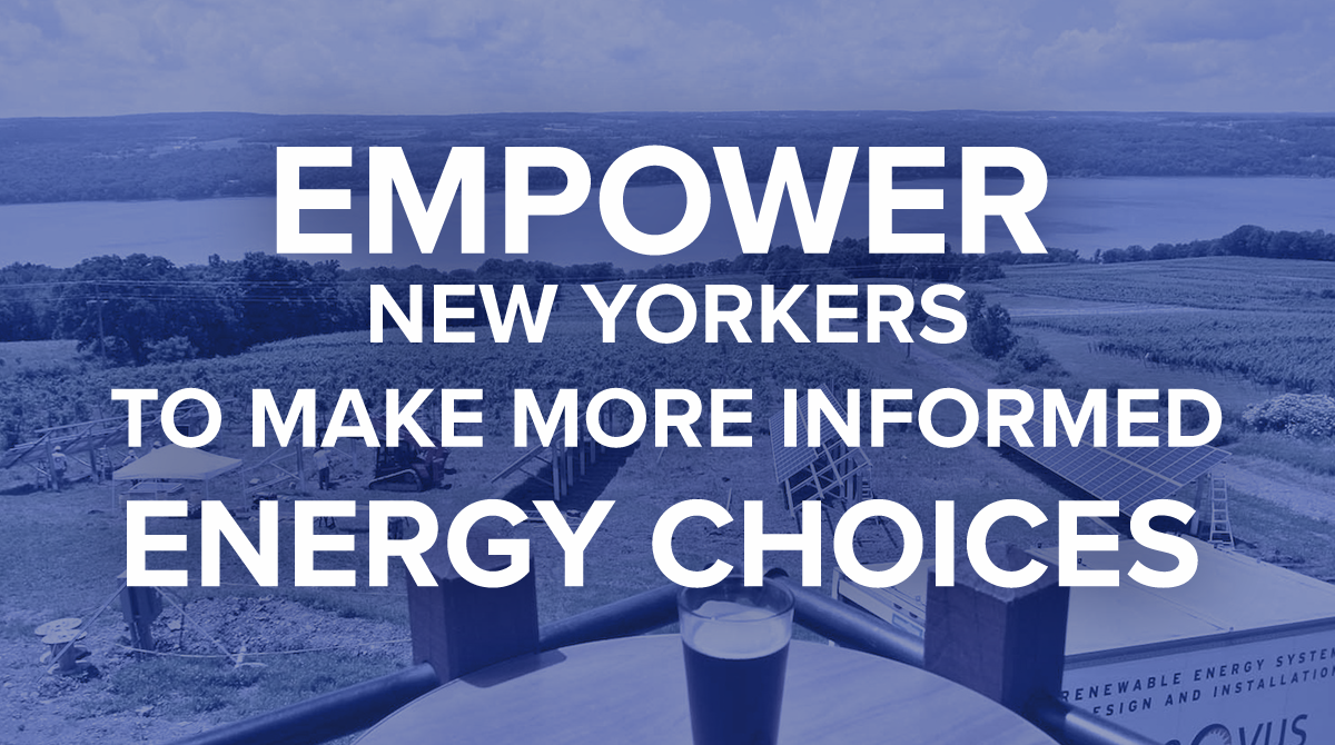 Empower New Yorkers to Make More Informed Energy Choices