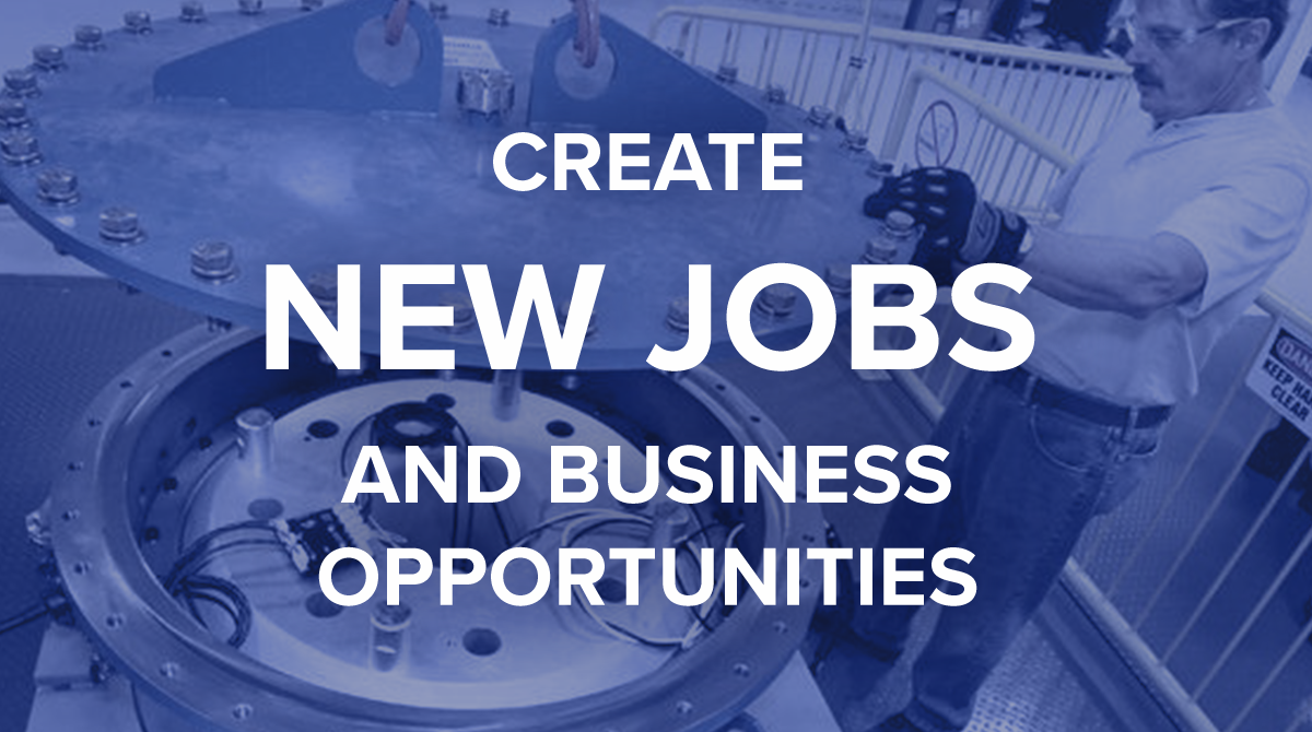 Create New Jobs and Business Opportunities