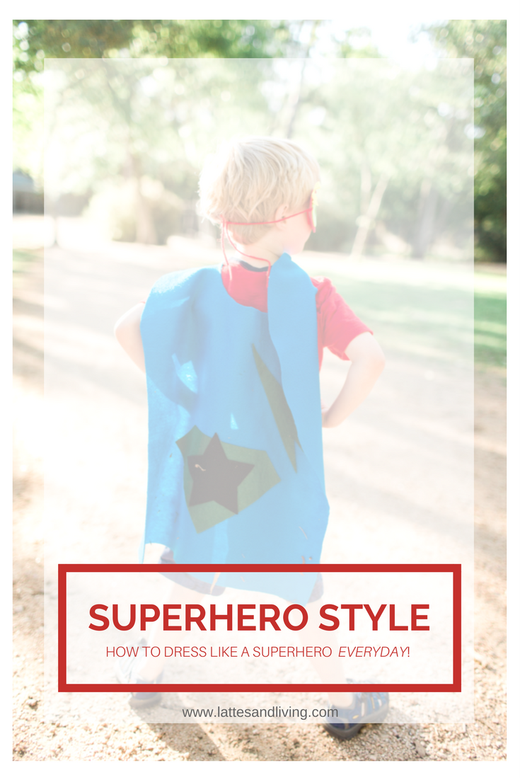 Superhero Style - How to dress your kiddo like a superhero every day, and look darn cute doing it!
