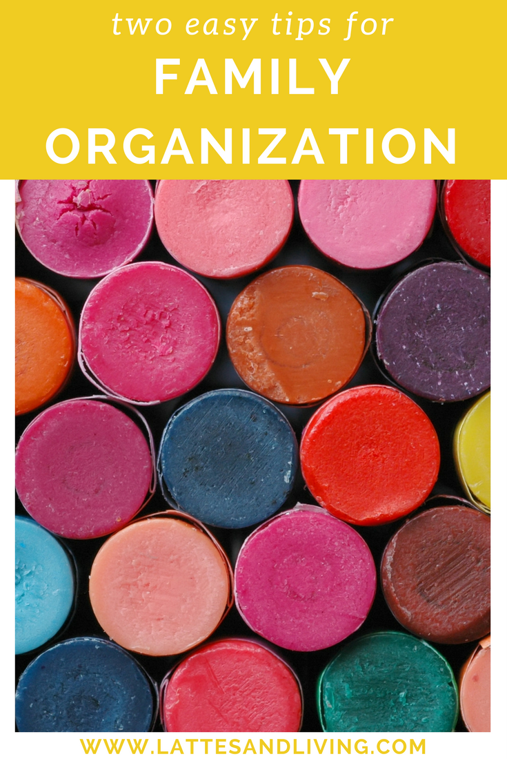Family Organization - Two easy tips for keeping your family organized. Everyday organization tips for families.