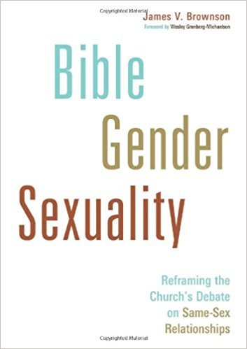 Bible, Gender, Sexuality by James V. Brownson