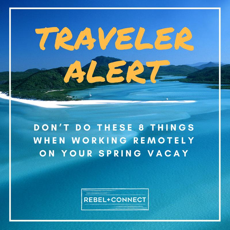 Remote work travel spring break
