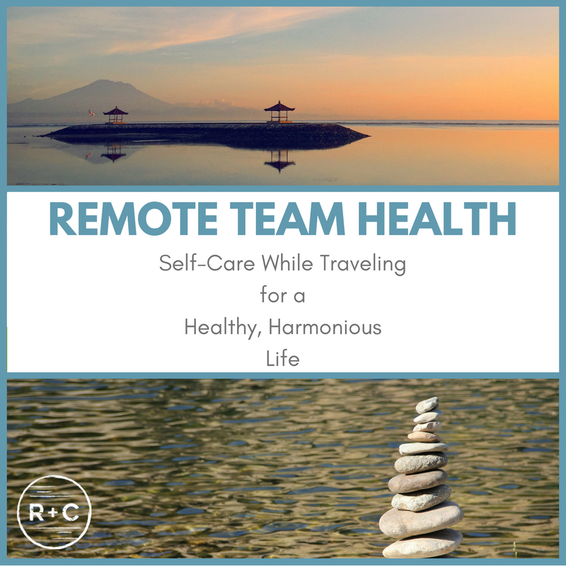 Remote teams can be spread across the globe. Some teams travel often. Self-care must remain a priority even when traveling to stay healthy and productive.