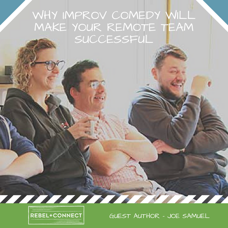 Improvisational comedy aka improve comedy can help you build deep and meaningful relationships with your remote team members.