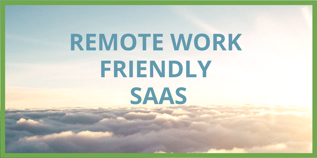 Remote Work friendly software. Must have tools for remote team collaboration.
