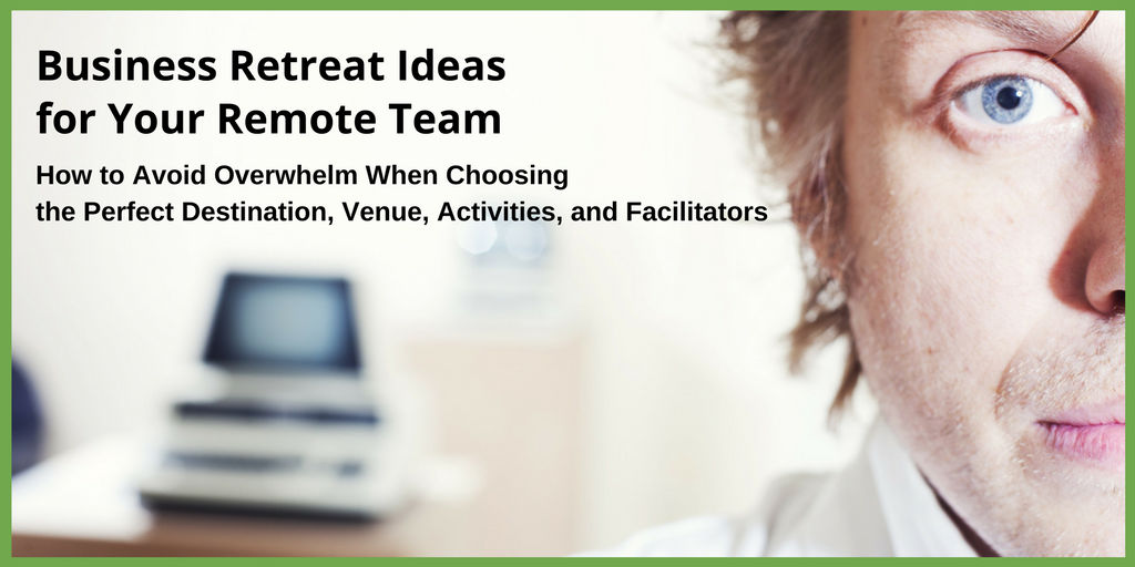 Business Retreat Ideas for your remote team or fully distributed company