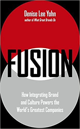 Fusion - How Integrating Brand and Culture Powers the World's Greatest Companies