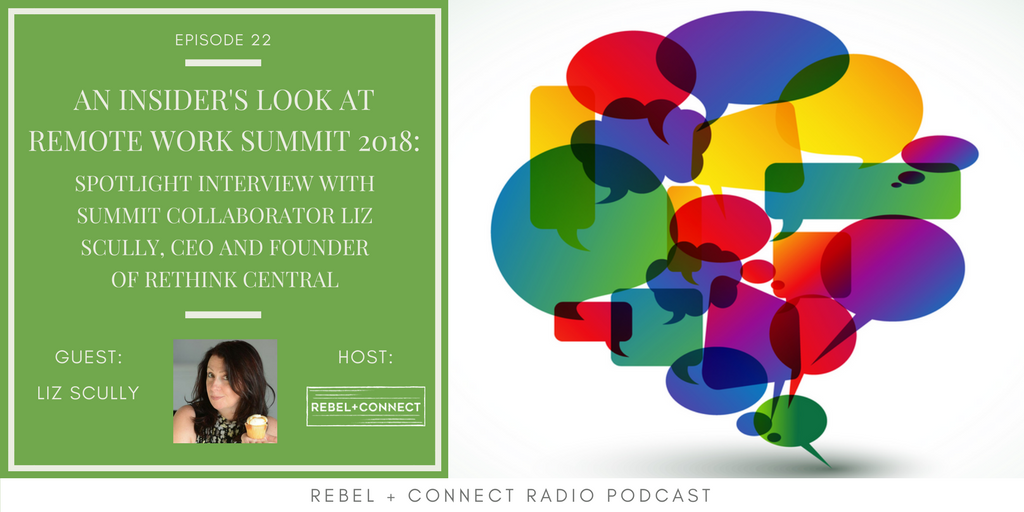An Insider's Look at Remote Work Summit 2018_ Spotlight Interview with Summit Collaborator Liz Scully, CEO and Founder of Rethink Central.png