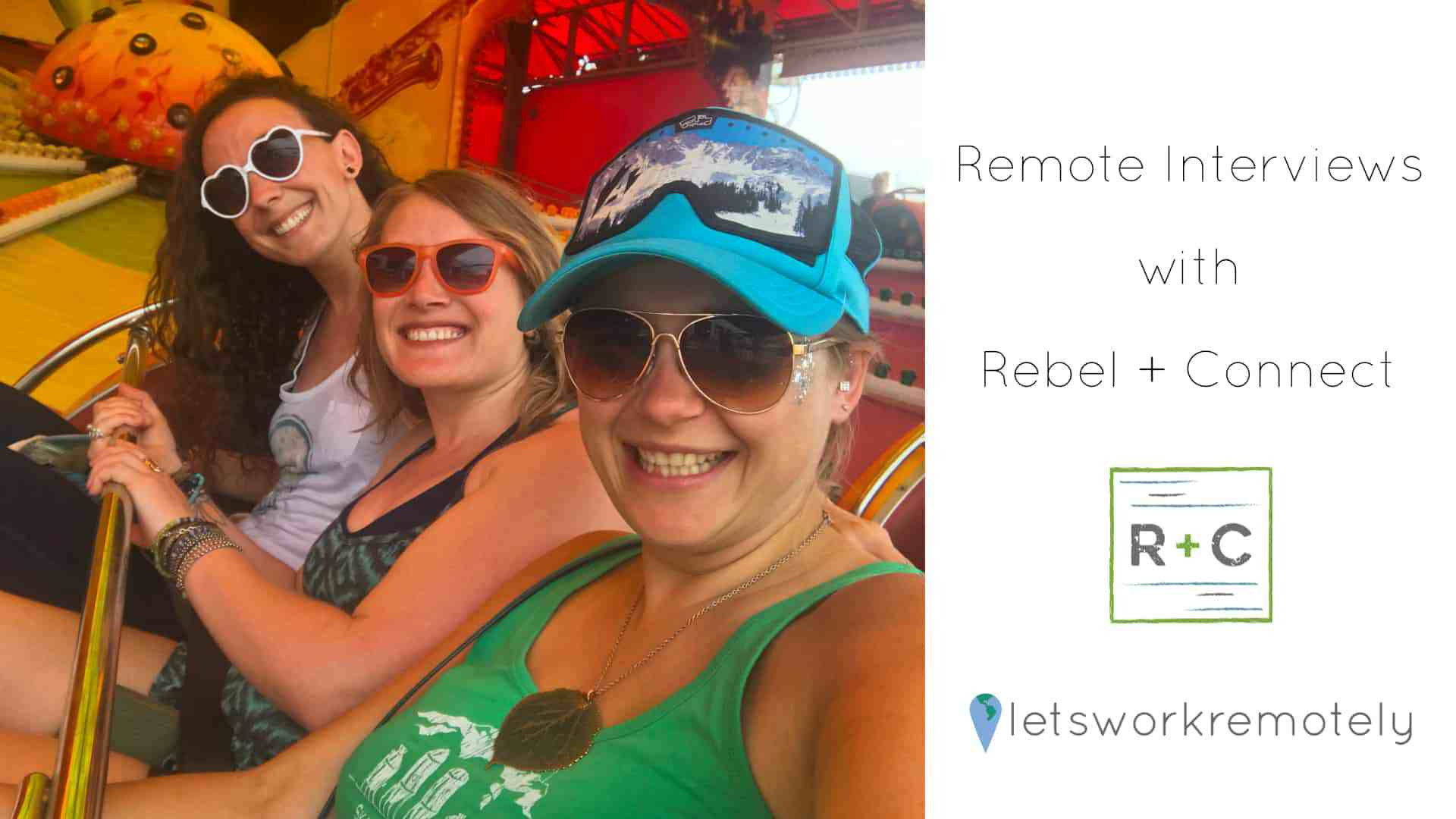 Lets Work Remotely features Rebel + Connect for their Remote Interviews series.