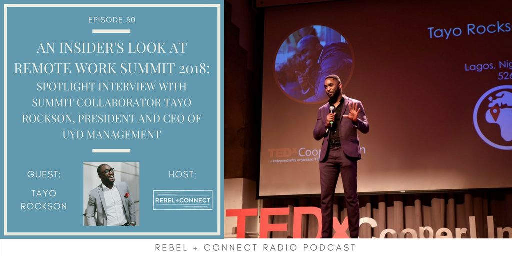 An Insider's Look at Remote Work Summit 2018_ Spotlight Interview with Summit Collaborator Tayo Rockson, President and CEO of UYD Management.png