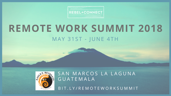 Remote Work Summit 2018 - remote leadership, company culture, and team building! Unplug and plug into life!