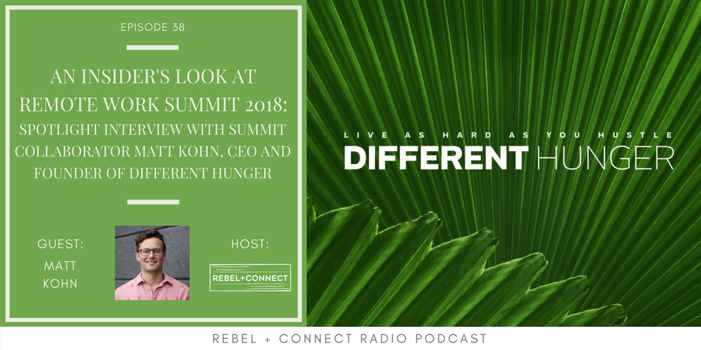 Matt Kohn, CEO and Founder of Different Hunger talks about what to expect from his session at the  Remote Work Summit 2018 !